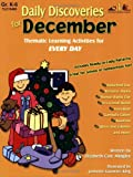 Daily Discoveries for December: Thematic Learning Activities for Every Day