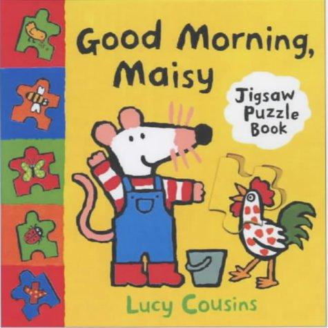Good Morning, Maisy: Jigsaw Puzzle Book (Maisy Jigsaw Book)