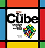The Cube: The Ultimate Guide to the World's Bestselling Puzzle, Secrets, Stories, Solutions