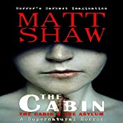 The Cabin Books: The Cabin and The Asylum | [Matt Shaw]