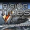 Rising Tides: Destroyermen, Book 5 Audiobook by Taylor Anderson Narrated by William Dufris