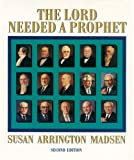 img - for The Lord Needed a Prophet book / textbook / text book