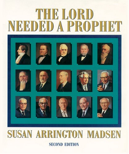The Lord Needed a Prophet, SUSAN ARRINGTON MADSEN