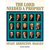 The Lord Needed a Prophet ~ Susan Arrington Madsen