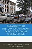 img - for The Paradoxes of History and Memory in Post-Colonial Sierra Leone book / textbook / text book