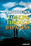 img - for Looking Through Darkness book / textbook / text book