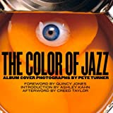 "The Color of Jazz: The Album Covers of Photographer, Pete Turnervon ""Pete Turner"""