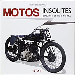 Motos insolites & prototypes hors normes (French Edition) (French