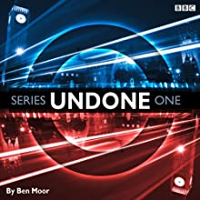 Undone: Series 1 Radio/TV Program Auteur(s) : Ben Moor Narrateur(s) : Ben Moor, Alex Tregear, Duncan Wisbey