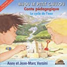 Bijou Le Petit Caillou : Le Cycle De L'Eau