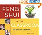 Feng Shui for the Classroom: 101 Easy...