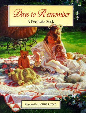 Days to Remember: A Keepsake Book for Birthdays, Anniversaries & Special Occasions, Donna Green