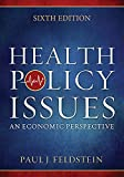 img - for Health Policy Issues: An Ecnomic Perspective, Sixth Edition book / textbook / text book