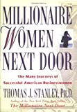 Millionaire Women Next Door: The Many Journeys of Successful American Businesswomen (0740745328) by Thomas J. Stanley