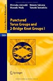 img - for Punctured Torus Groups and 2-Bridge Knot Groups (I) (Lecture Notes in Mathematics) book / textbook / text book