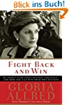 Fight Back and Win: My Thirty-Year Fi...