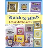 Quick to Stitch Cross Stitch Cards: 120 Desgns to Stitch in an Evening, a Day or a Weekend ~ Sue Cook