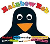 Roger Priddy Rainbow Rob (Touch and Feel Picture Books) by Roger Priddy ( 2011 ) Hardcover