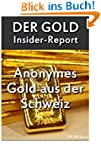Der gro�e Gold Insider Report: In Gol...