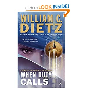 When Duty Calls: A Novel of the Legion of the Damned by William C. Dietz