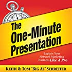 The One-Minute Presentation: Explain Your Network Marketing Business Like a Pro Hörbuch von Keith Schreiter, Tom