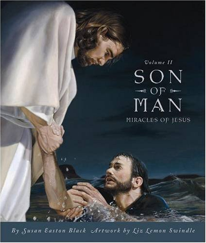 Son of Man, Volume II: Miracles of Jesus
