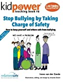 Stop Bullying by Taking Charge of Safety: How to keep yourself and other kids safe from bullying (Kidpower Teaching Books) (Volume 6)