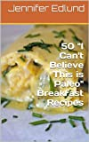 "50 ""I Cant Believe This is Paleo"" Breakfast Recipes"