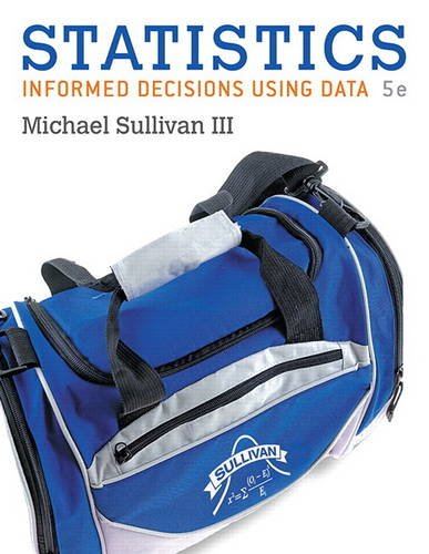 Statistics: Informed Decisions Using Data (5th Edition)