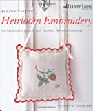 Heirloom Embroidery: Inspired Designer Projects and Beautiful Stitching Techniques