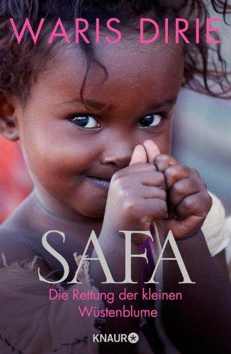 Waris Dirie - Safa: Die Rettung der kleinen Wüstenblume