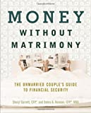 Money Without Matrimony: The Unmarried Couples Guide to Financial Security
