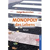Monopoly des Lebensvon &#34;Helga Neukirchen&#34;