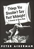 Things You Shouldn't Say Past Midnight (0881451681) by Peter Ackerman