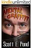 Mental Graffiti: The Collected Random Thoughts From A Creative Mind
