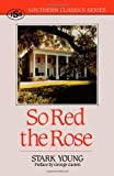 So Red the Rose (Southern Classics Series) (1879941120) by Stark Young