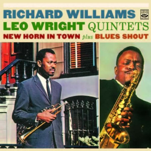 Richard Williams & Leo Wright Quintets. New Horn in Town Blues Shout by Richard Williams, Leo Wright, Richard Wyands, Reggie Workman and BobThomas