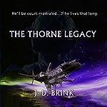 The Thorne Legacy | J. D. Brink