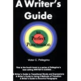 A Writer's Guide to Perfect Punctuation ~ Victor C. Pellegrino