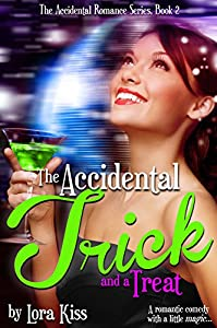 The Accidental Trick: A romantic comedy with a little magic. (The Accidental Romance Series Book 2)
