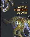 [Le ]monde lumineux des océans