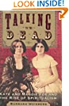 Talking to the Dead: Kate and Maggie...
