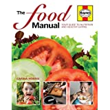 The Food Manual: Your Guide to Nutrition and Healthy Eatingby Carina Norris