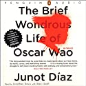 The Brief Wondrous Life of Oscar Wao (       UNABRIDGED) by Junot Diaz Narrated by Jonathan Davis, Staci Snell