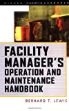 Facility Manager's Operation and Maintenance Handbook (0070400482) by Lewis,Bernard