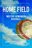Home Field: Writers Remember Baseball (098417866X) by Alexie, Sherman