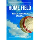 Home Field: Writers Remember Baseball ~ Holly Morris
