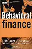 Behavioral Finance (Wiley Finance) (0471497843) by Joachim Goldberg
