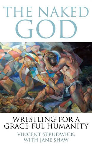 the-naked-god-wrestling-for-a-grace-ful-humanity