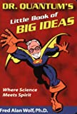 Image of Dr. Quantum's Little Book Of Big Ideas: Where Science Meets Spirit